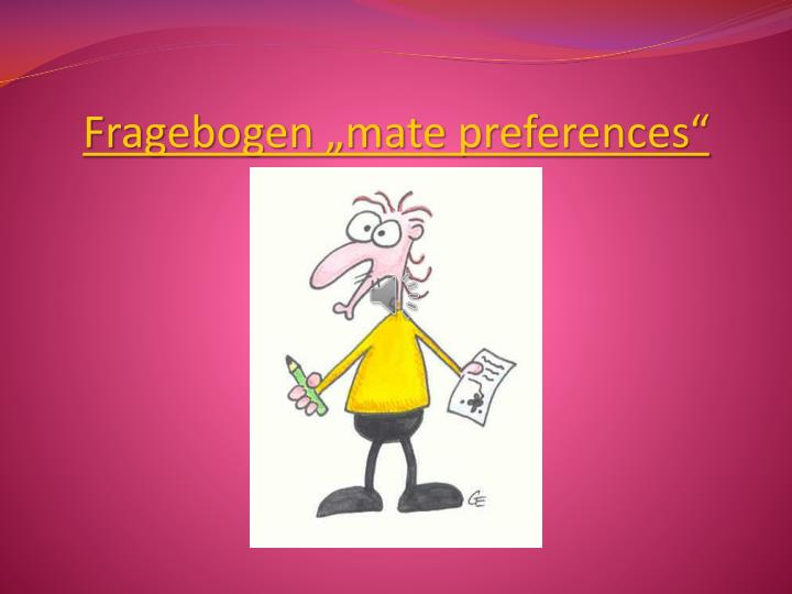 "Fragebogen ""mate preferences"""