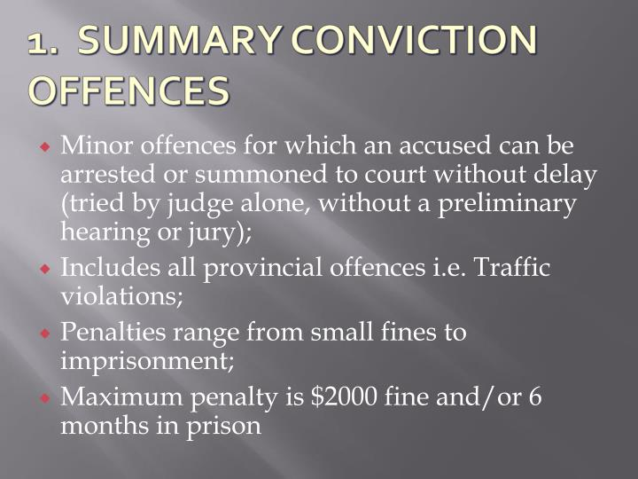 Minor offences for which an accused can be arrested or summoned to court without delay (tried