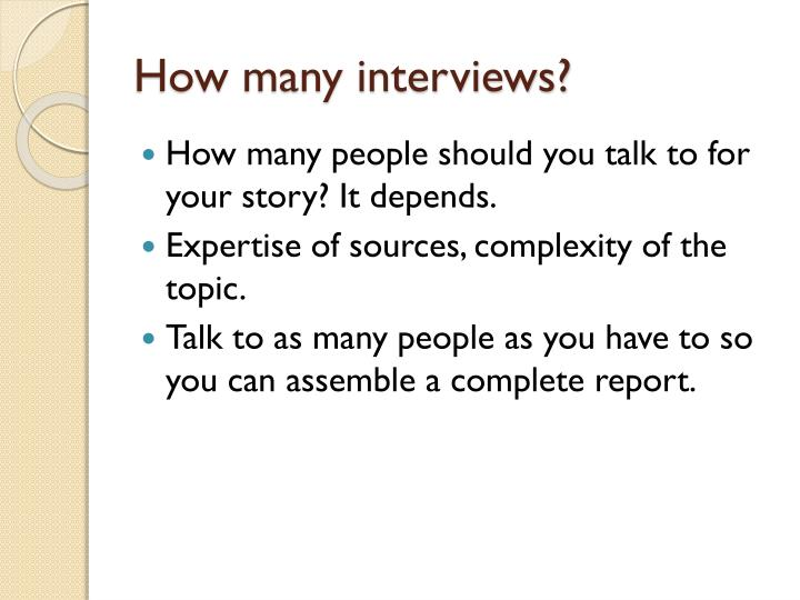 How many interviews?