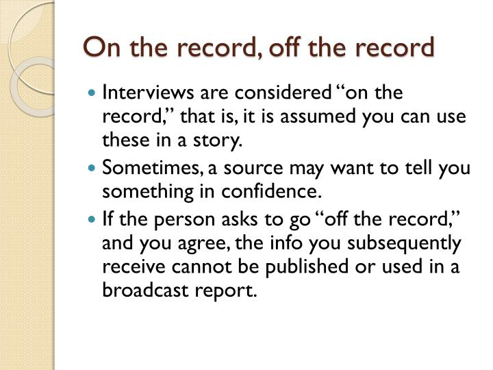 On the record, off the record