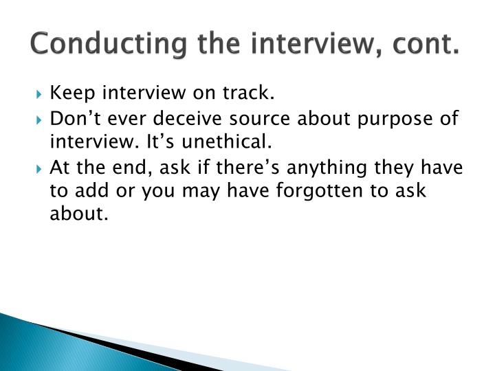 Conducting the interview, cont.