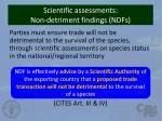 scientific assessments non detriment findings ndfs