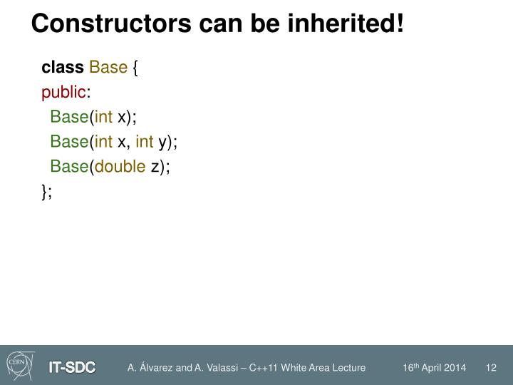 Constructors can be inherited!