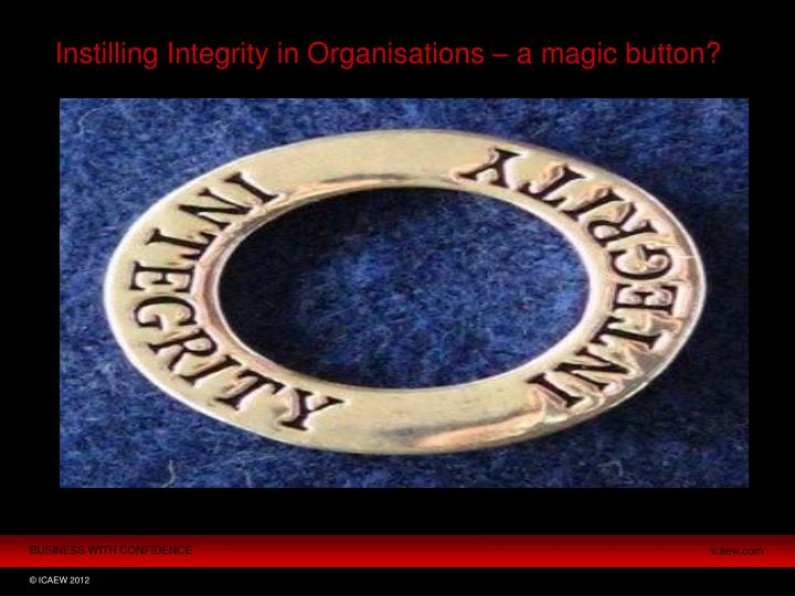 Instilling Integrity in Organisations – a magic button?
