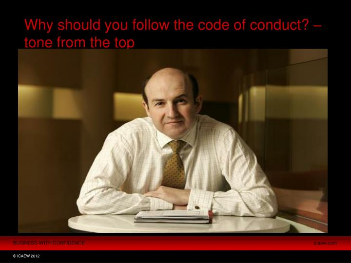 Why should you follow the code of conduct? –tone from the top