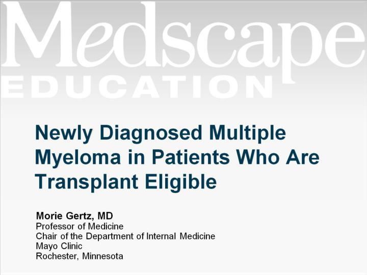 Newly Diagnosed Multiple Myeloma in Patients Who Are Transplant Eligible