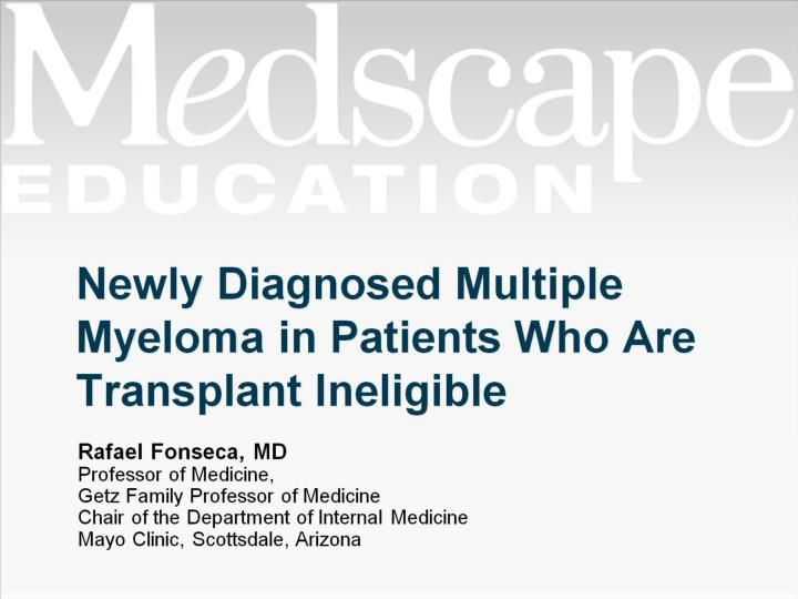 Newly Diagnosed Multiple Myeloma in Patients Who Are Transplant Ineligible