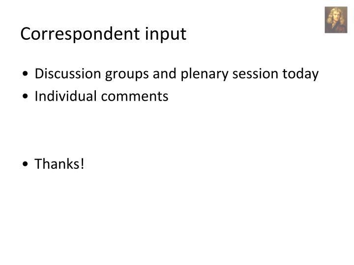 Correspondent input