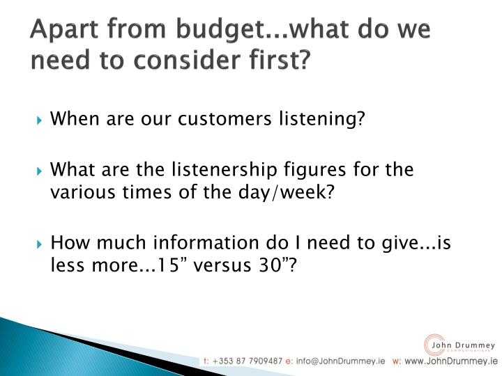Apart from budget...what do we need to consider first?