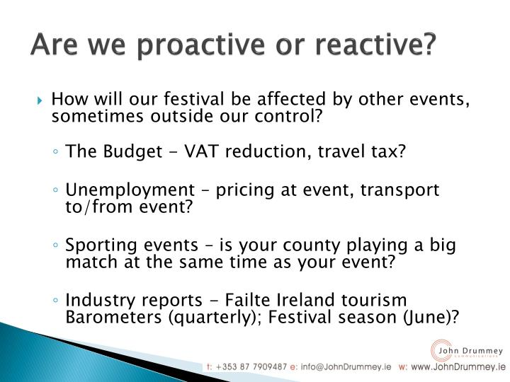 Are we proactive or reactive?