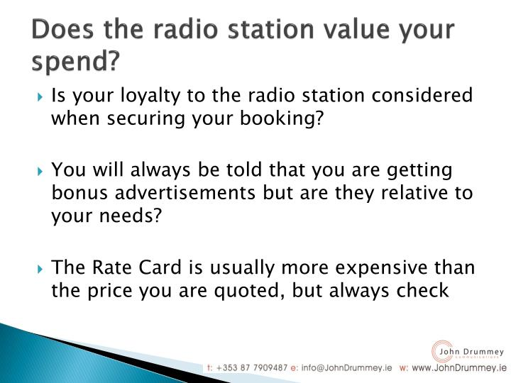 Does the radio station value your spend?