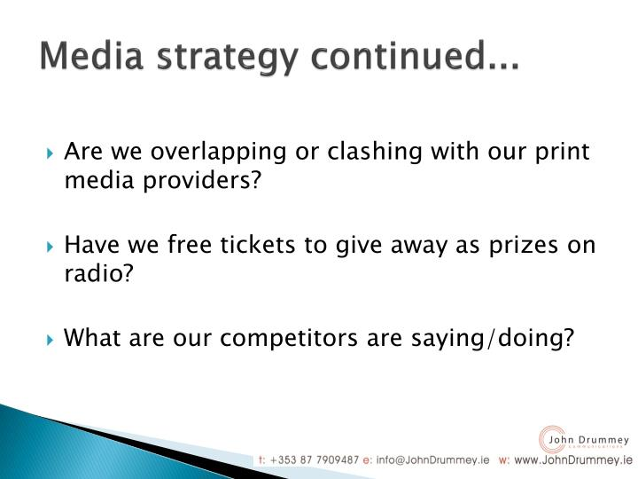 Media strategy continued...
