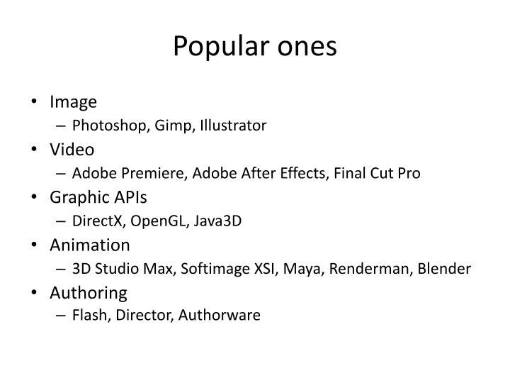 Popular ones