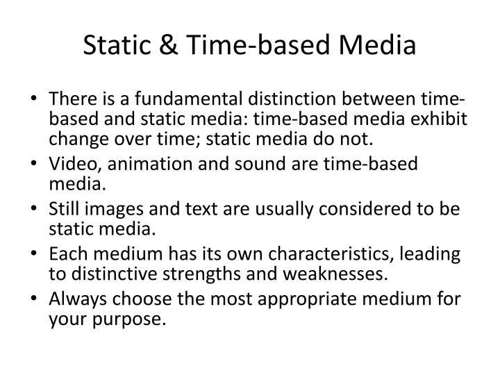 Static & Time-based Media