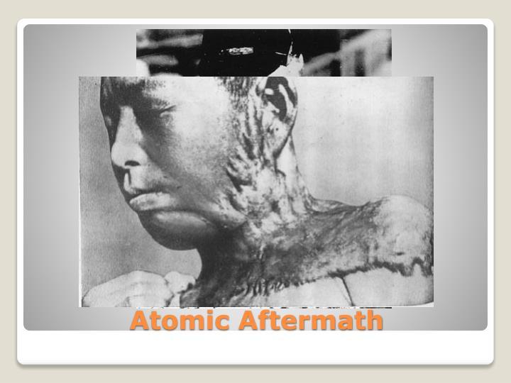 Atomic Aftermath