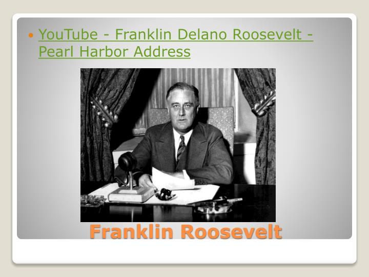 YouTube - Franklin Delano Roosevelt - Pearl Harbor Address