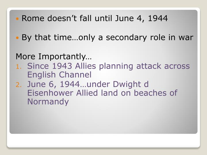 Rome doesn't fall until June 4, 1944
