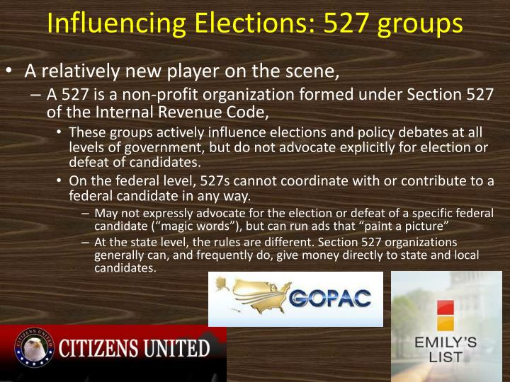 Influencing Elections: 527 groups