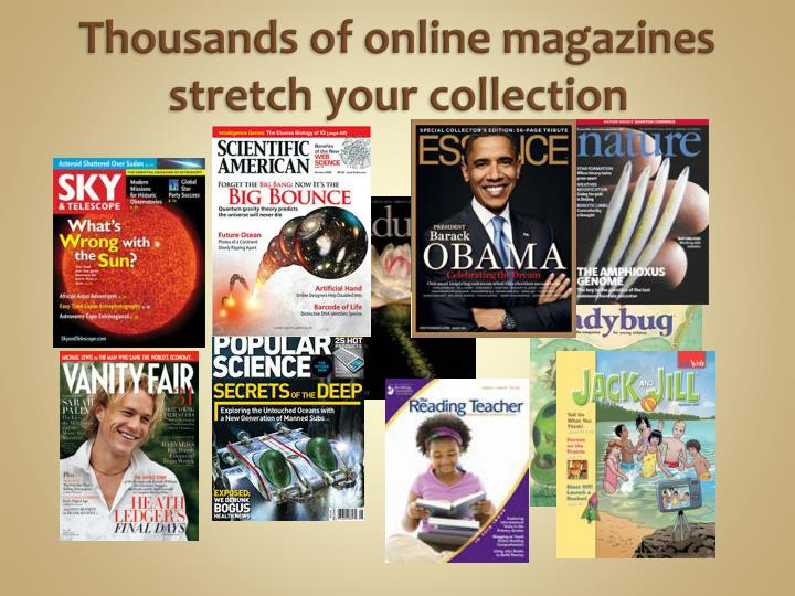Thousands of online magazines stretch your collection