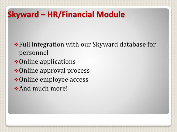 Full integration with our Skyward database for personnel