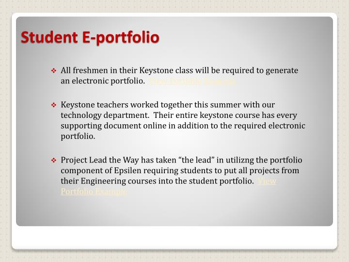 All freshmen in their Keystone class will be required to generate an electronic portfolio.