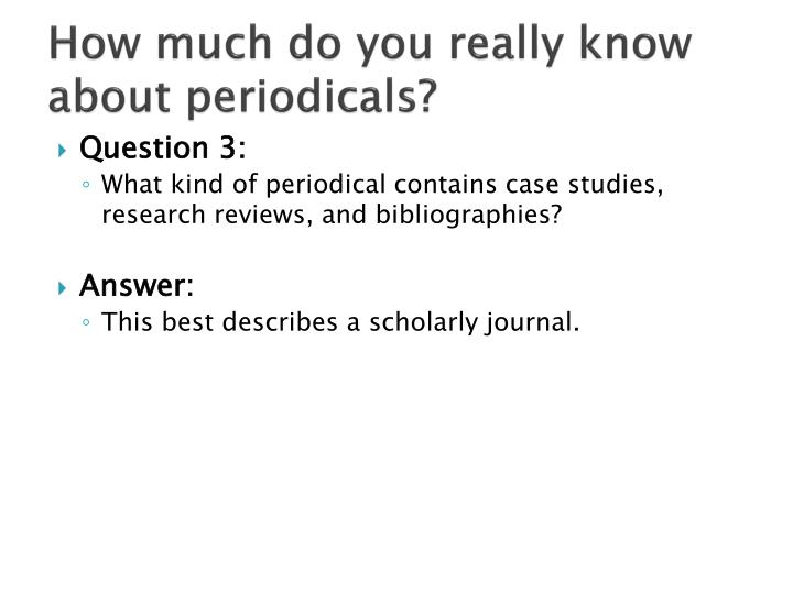 How much do you really know about periodicals?