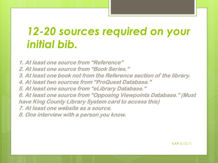 12-20 sources required on your initial bib.