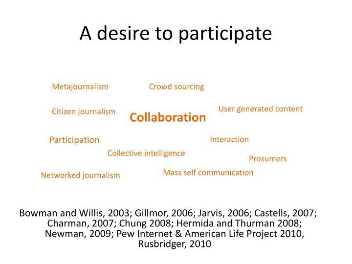 A desire to participate