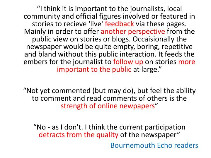 """""""I think it is important to the journalists, local community and official figures involved or featured in stories to"""