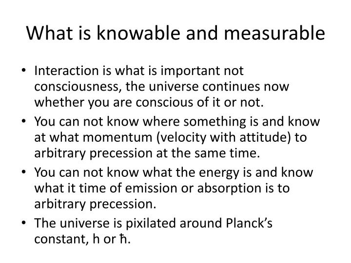 What is knowable and measurable