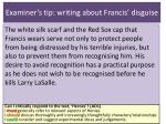 examiner s tip writing about francis disguise