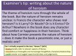examiner s tip writing about the nature of heroism