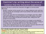 examiner s tip writing about the sense of isolation that the characters experience
