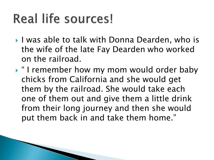 Real life sources!