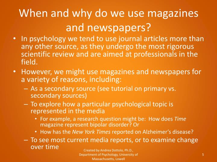 When and why do we use magazines and newspapers?