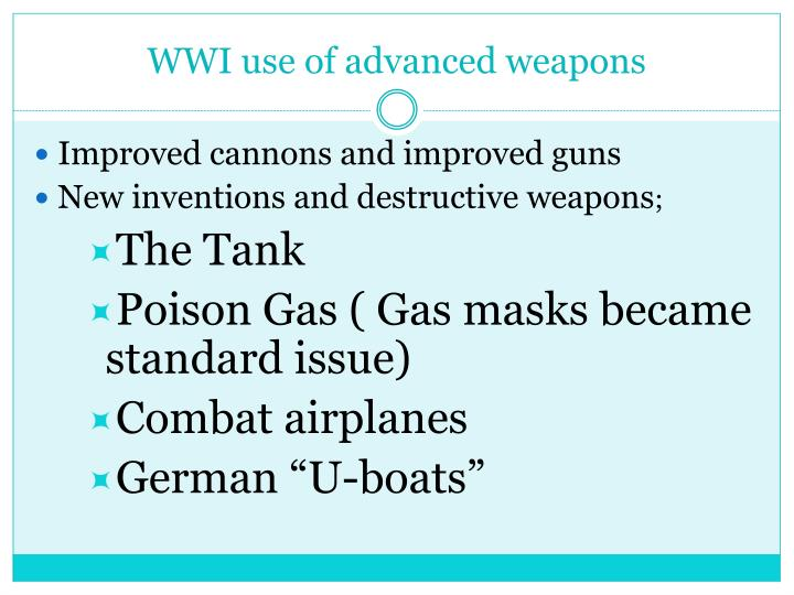 WWI use of advanced weapons