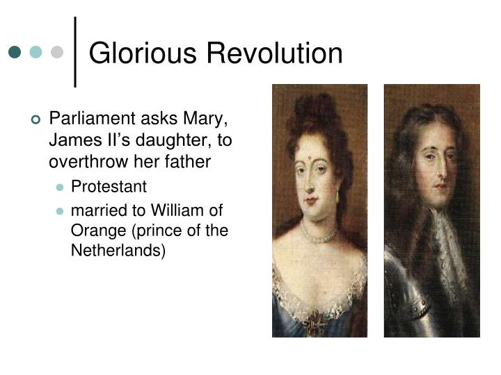 Parliament asks Mary, James II's daughter, to overthrow her father