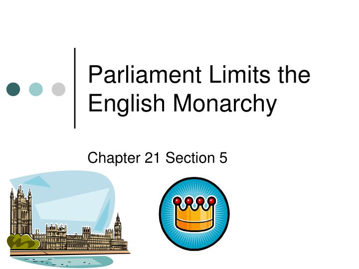 Parliament limits the english monarchy