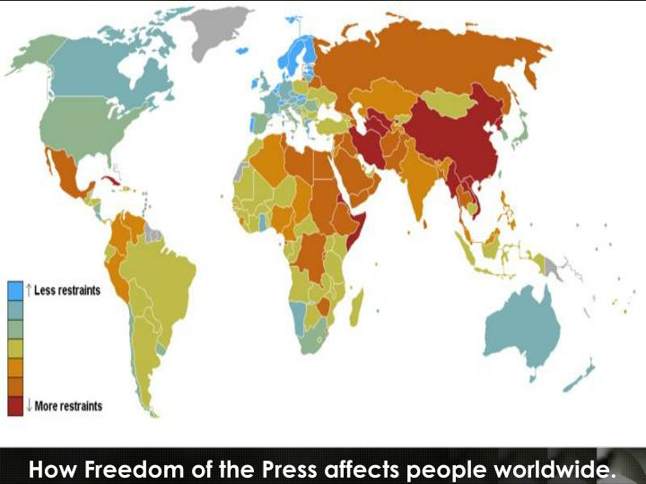 How Freedom of the Press affects people worldwide.