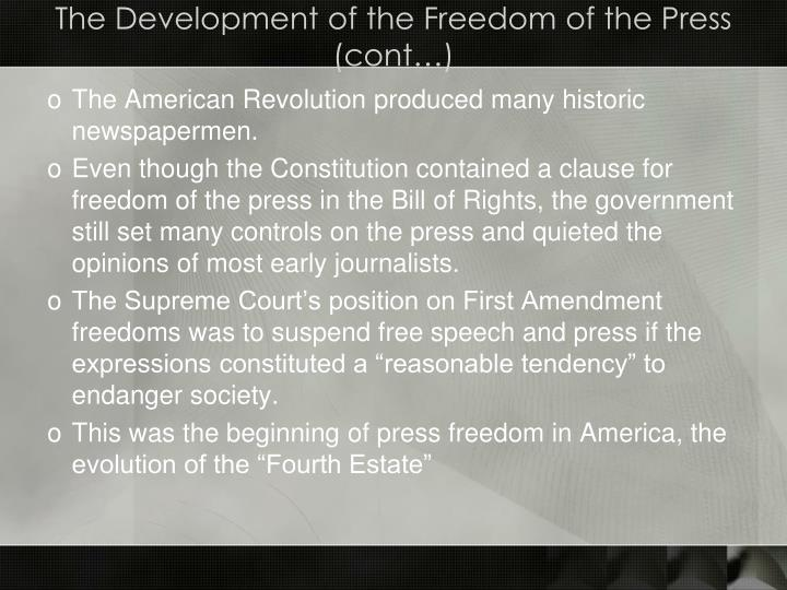 The Development of the Freedom of the Press (cont…)