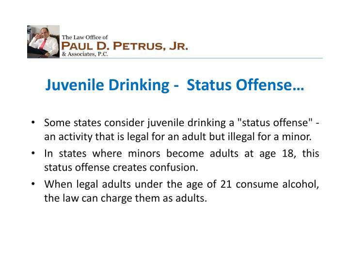 Juvenile Drinking -  Status Offense…