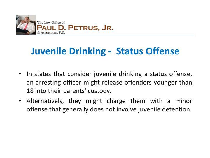 Juvenile Drinking -  Status Offense