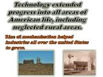 technology extended progress into all areas of american life including neglected rural areas
