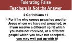 tolerating false teachers is not the answer
