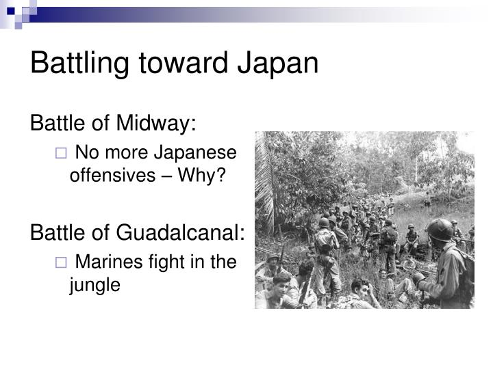 Battling toward Japan