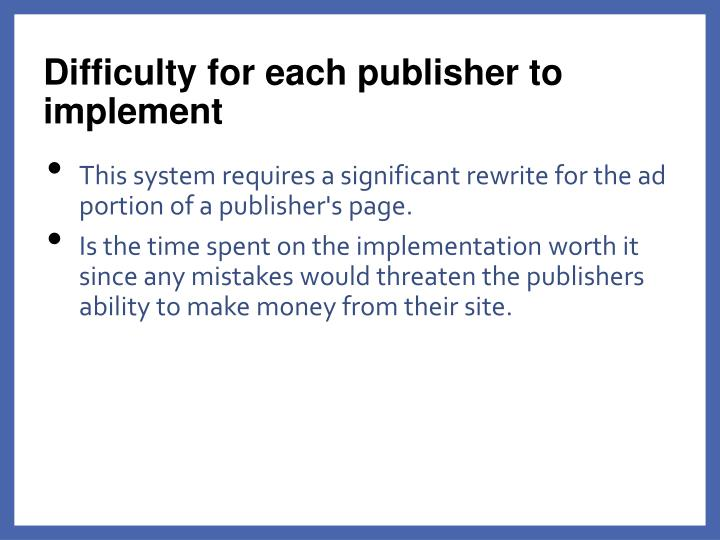 Difficulty for each publisher to implement