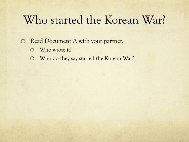 Who started the Korean War?