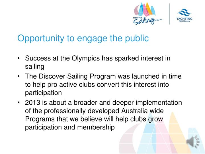 Opportunity to engage the public