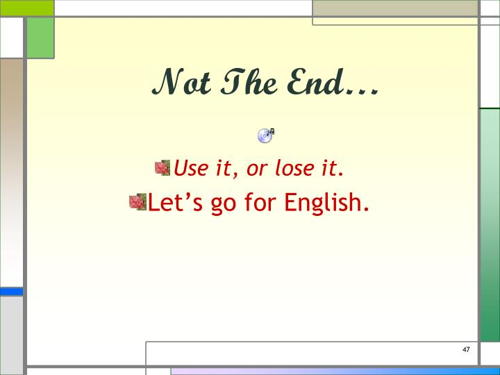 Not The End…