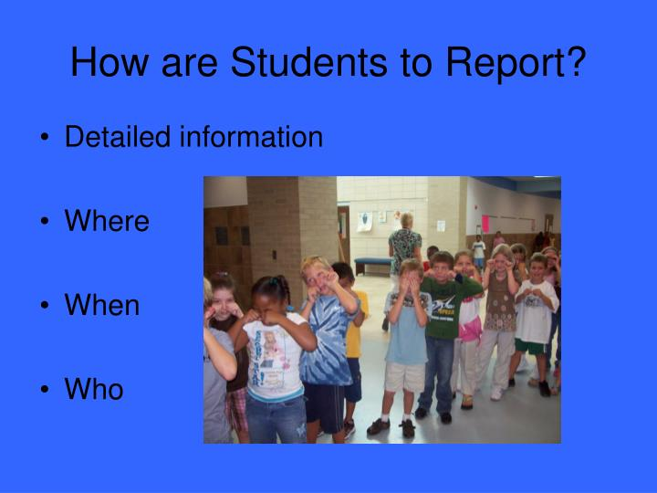 How are Students to Report?